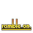 Ramble On. by snuggles