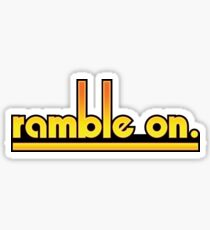 Ramble On. Sticker