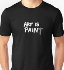 Art is Pain(T) Unisex T-Shirt