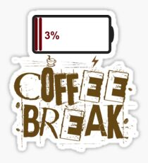 Coffee Break !  Sticker