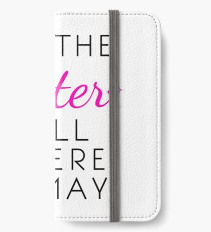 Let the Glitter Fall Where it May (Black Text) iPhone Wallet