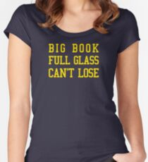 Big Book, Full Glass, Can't Lose Women's Fitted Scoop T-Shirt