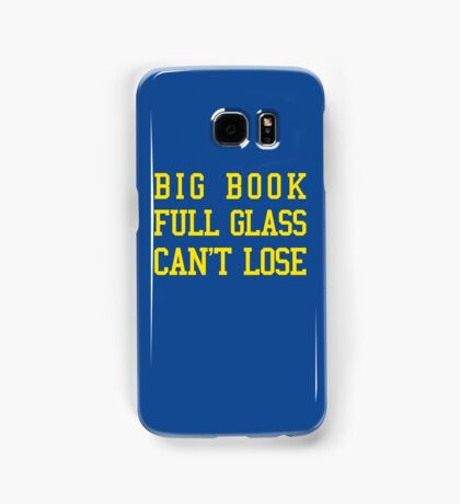 Big Book, Full Glass, Can't Lose Samsung Galaxy Case/Skin