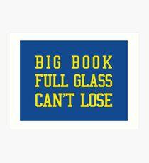 Big Book, Full Glass, Can't Lose Art Print