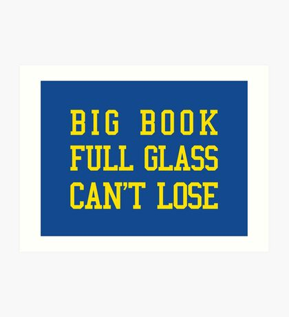 Big Book, Full Glass, Can't Lose Art Print