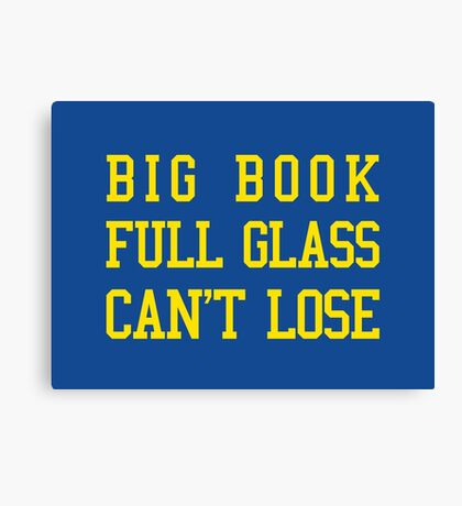 Big Book, Full Glass, Can't Lose Canvas Print