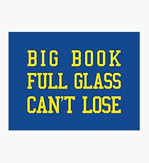 Big Book, Full Glass, Can't Lose Photographic Print