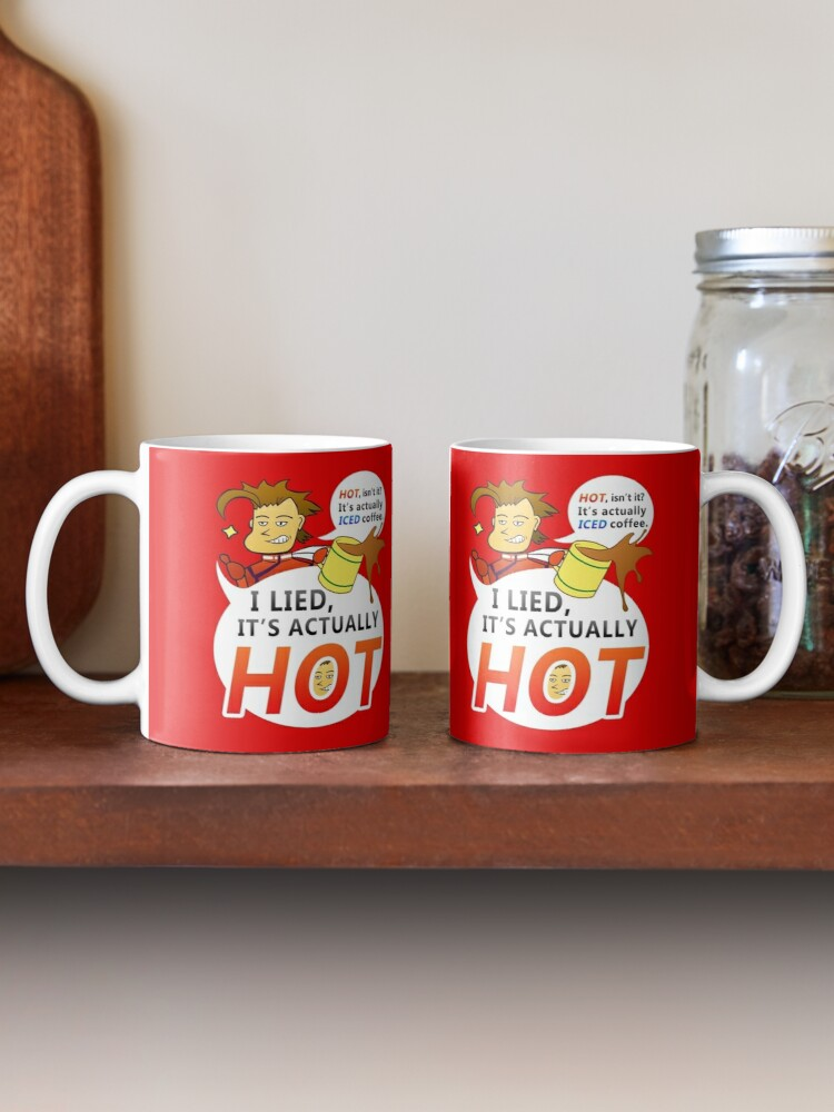 Alternate view of I lied, it's actually HOT. Mug