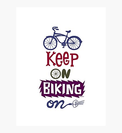 Keep On Riding On - Colors   Photographic Print