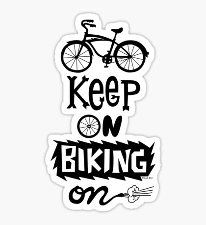 Keep On Riding On - Black  Sticker