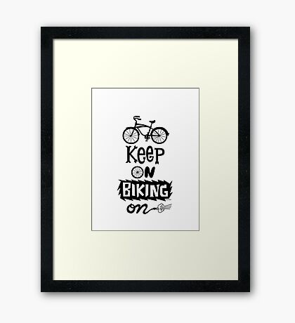 Keep On Riding On - Black  Framed Print