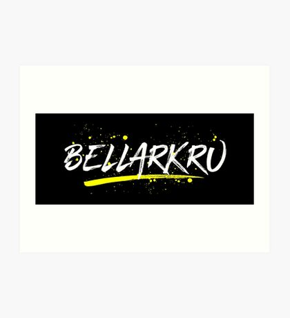 Bellarkru (White Text) Art Print