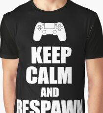 Gamer, Keep calm and respawn Graphic T-Shirt