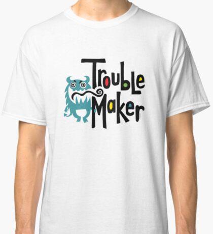Trouble Maker born bad 2 Classic T-Shirt