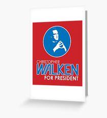 Christopher Walken For President Greeting Card