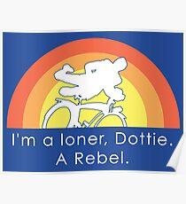 I'm A Loner Dottie, A Rebel Poster