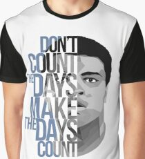 Don't Count The Days Graphic T-Shirt