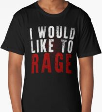 I WOULD LIKE TO RAGE!!! (White)  Long T-Shirt