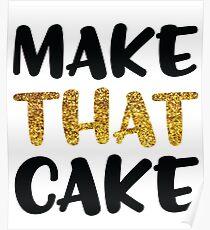 Motivational Lady Girl Boss Woman Female Entrepreneur Make That Cake Gold Glitter   Poster