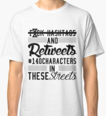 F*ck Hashtags And Retweets - Jayz Bars Classic T-Shirt