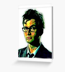 The Doctor Is Tennant Greeting Card