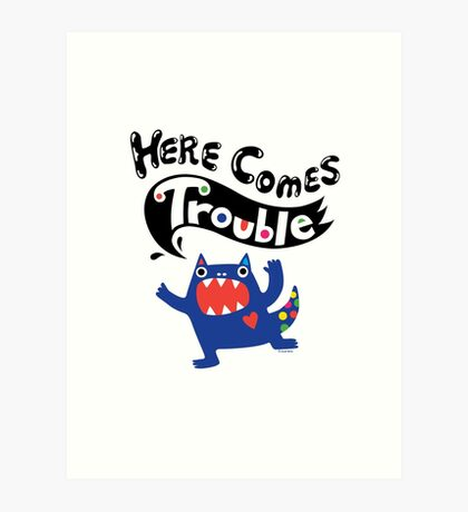 Here Comes Trouble - colbalt Art Print