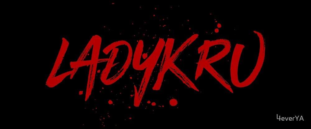 Ladykru (Red Text) by 4everYA