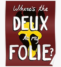 Where's the Deux to My Folie? Poster
