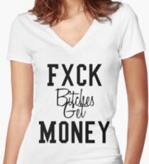 Fuck Bitches Get Money Women's Fitted V-Neck T-Shirt