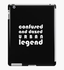 Confused and Dazed Urban Legend iPad Case/Skin