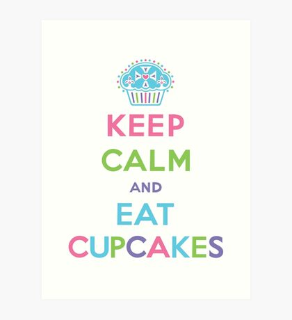 Keep Calm and Eat Cupcakes - pastel Art Print