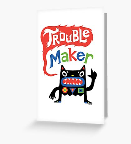 Trouble Maker V - black monster Greeting Card