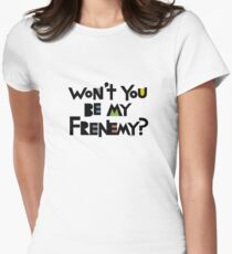 Will you be my Frenemy?  Women's Fitted T-Shirt