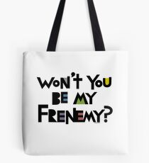 Will you be my Frenemy?  Tote Bag