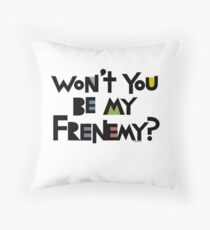 Will you be my Frenemy?  Throw Pillow