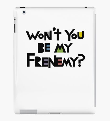 Will you be my Frenemy?  iPad Case/Skin