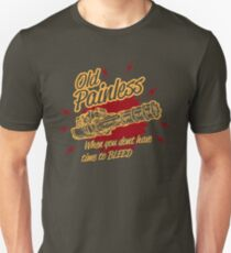 Old Painless - When you don't have time to bleed! Unisex T-Shirt