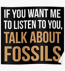 Funny Fossil Hunting Talk About Fossils Shirt Poster