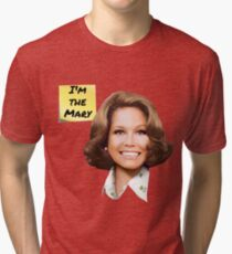 Mary Tyler Moore- I'm the Mary Tri-blend T-Shirt