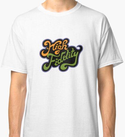 High Fidelity Classic T-Shirt