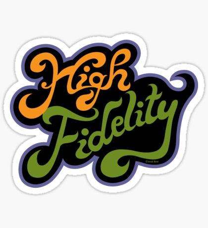 High Fidelity Sticker