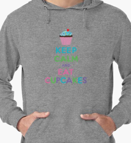 Keep Calm and Eat Cupcakes ll Lightweight Hoodie