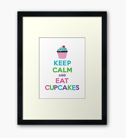 Keep Calm and Eat Cupcakes ll Framed Print