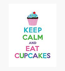 Keep Calm and Eat Cupcakes ll Photographic Print