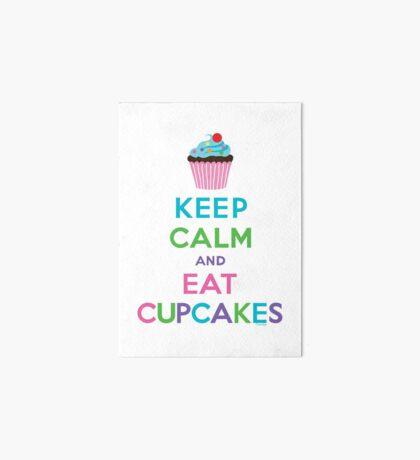 Keep Calm and Eat Cupcakes ll Art Board