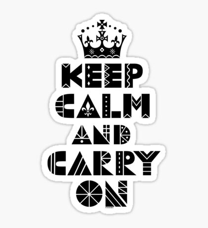 Keep Calm Carry On - black Sticker