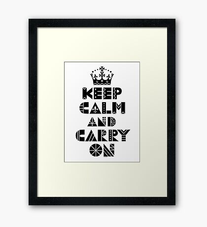 Keep Calm Carry On - black Framed Print