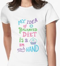 My idea of a balanced diet is a cupcake in each hand- light Womens Fitted T-Shirt