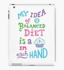 My idea of a balanced diet is a cupcake in each hand- light iPad Case/Skin