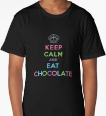 Keep Calm and Eat Chocolate   Long T-Shirt